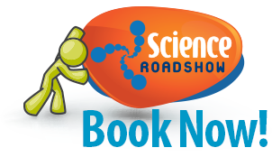 Book now for the Science Roadshow